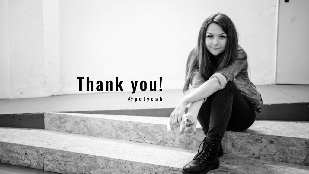52 Thank you! @ p e t y e a h