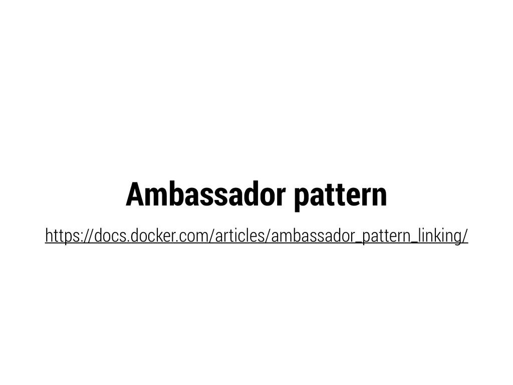 Ambassador pattern https://docs.docker.com/arti...