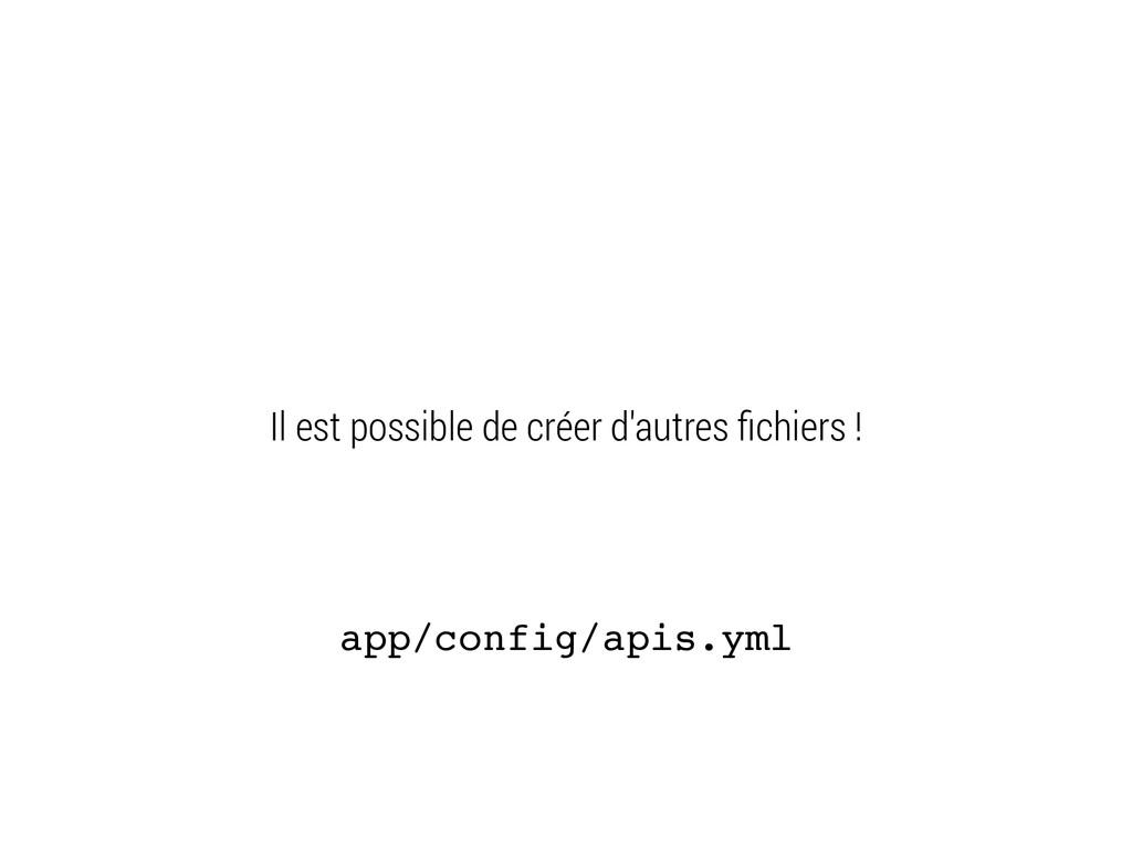 Il est possible de créer d'autres fichiers ! app...