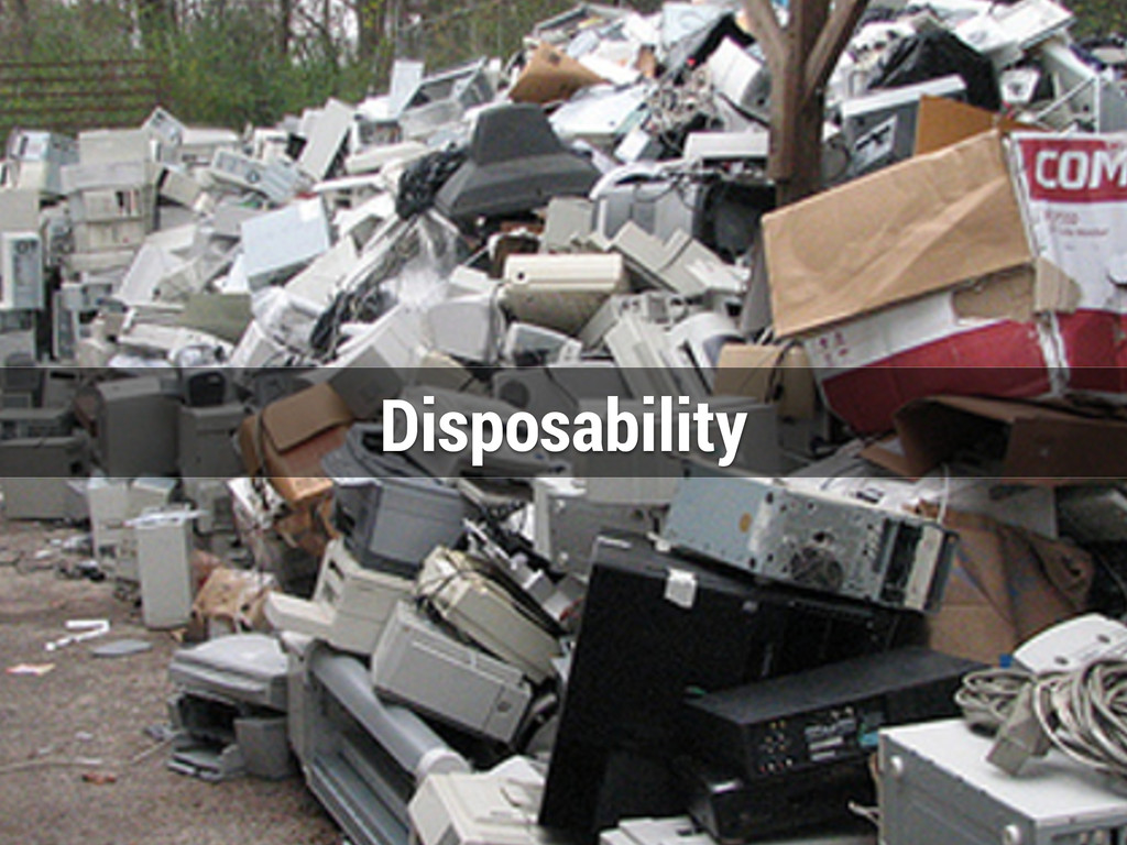 Disposability