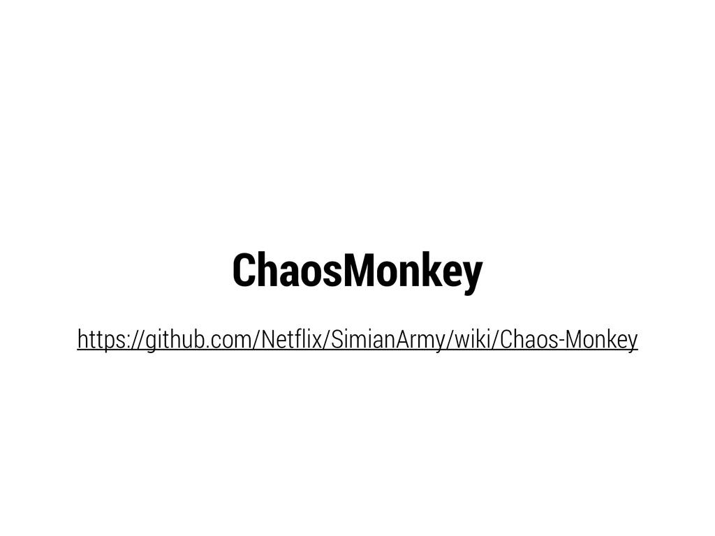 ChaosMonkey https://github.com/Netflix/SimianAr...
