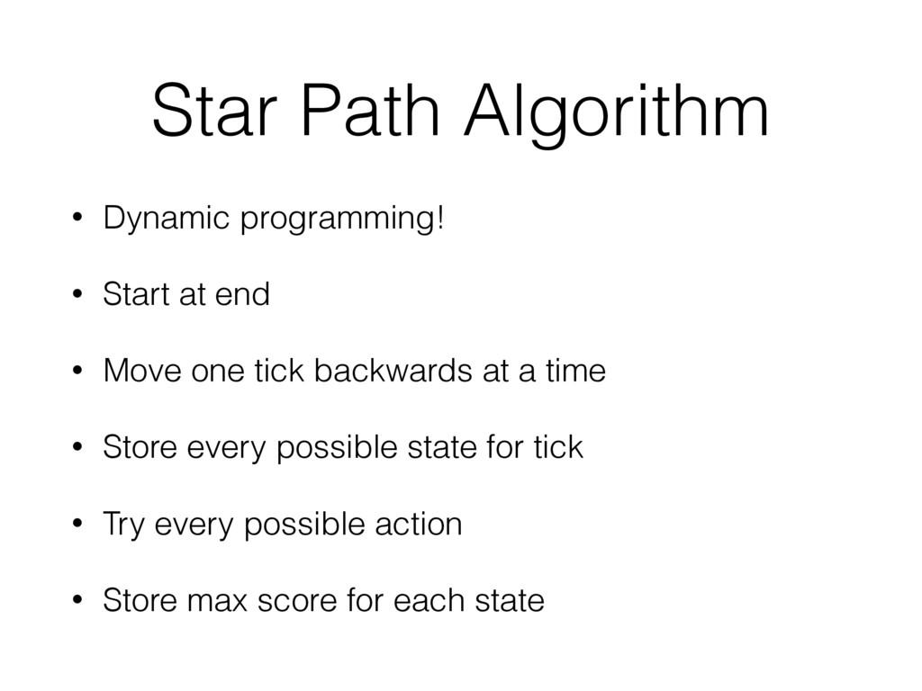 Star Path Algorithm • Dynamic programming! • St...