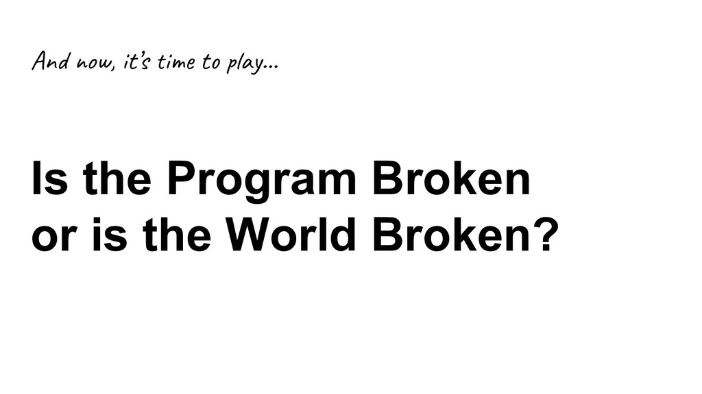 An ow, it's i t ay… Is the Program Broken or is...