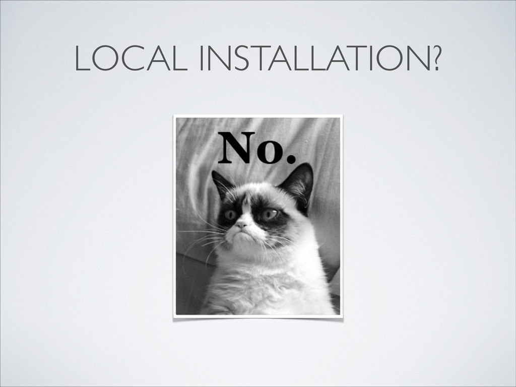 LOCAL INSTALLATION?