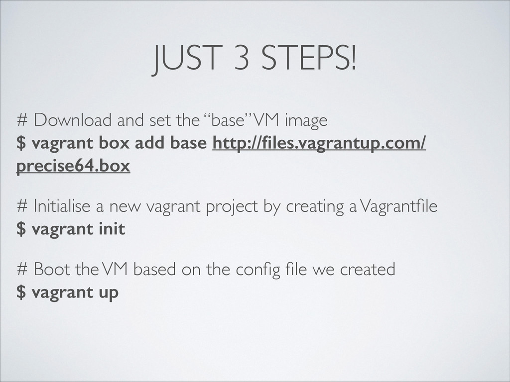"JUST 3 STEPS! # Download and set the ""base"" VM ..."