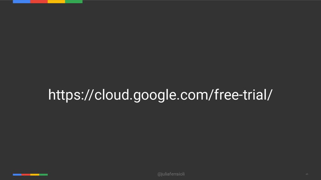 @juliaferraioli ‹#› https://cloud.google.com/fr...