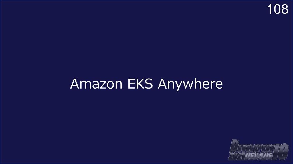 108 Amazon EKS Anywhere