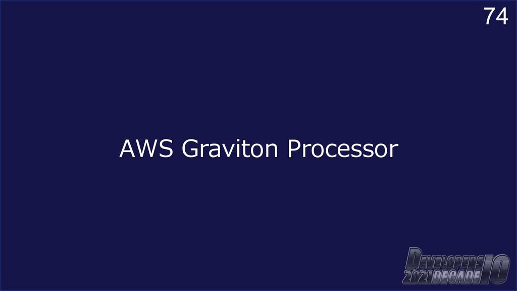 74 AWS Graviton Processor