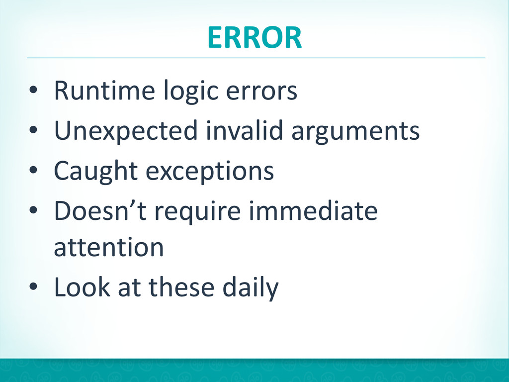 ERROR • Runtime logic errors  • Unexpe...