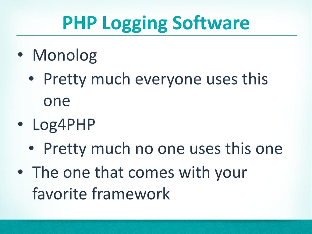 PHP Logging Software • Monolog   • ...
