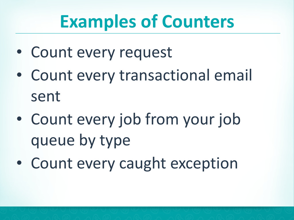 Examples of Counters • Count every ...