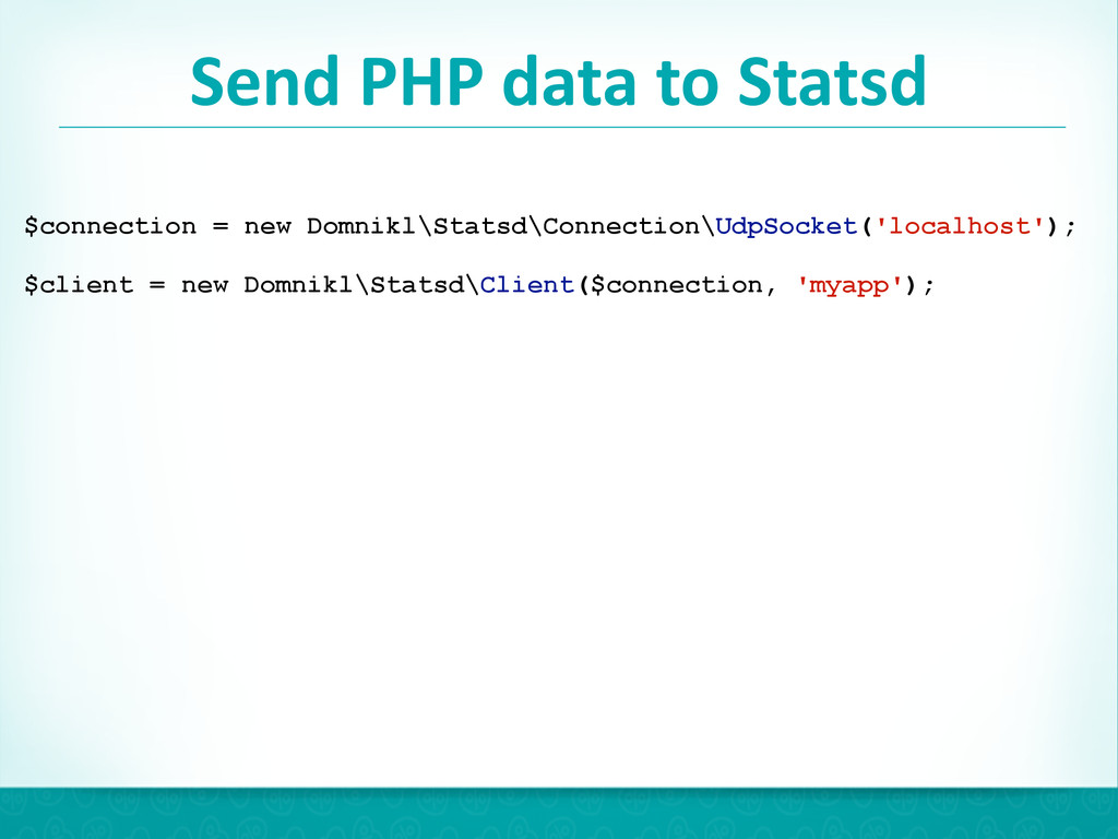 Send PHP data to Statsd 42 $connect...