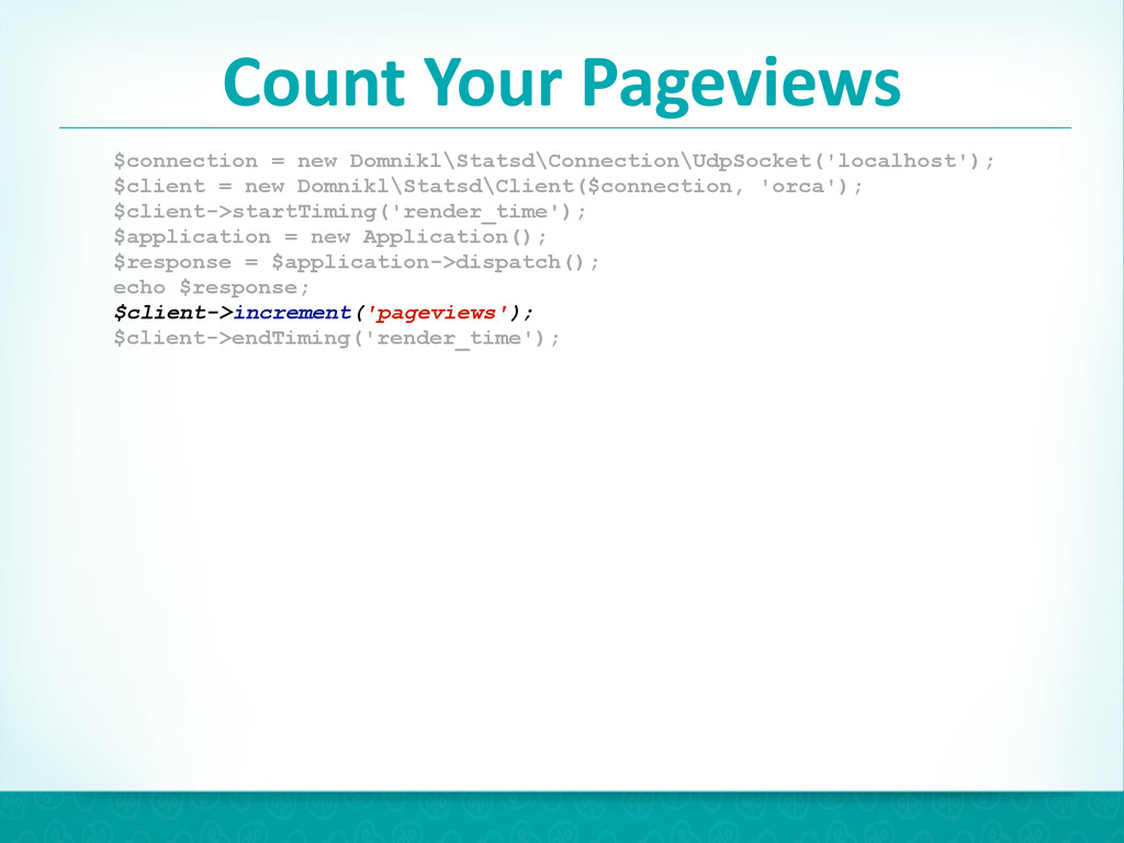 Count Your Pageviews 45 $connection = new...