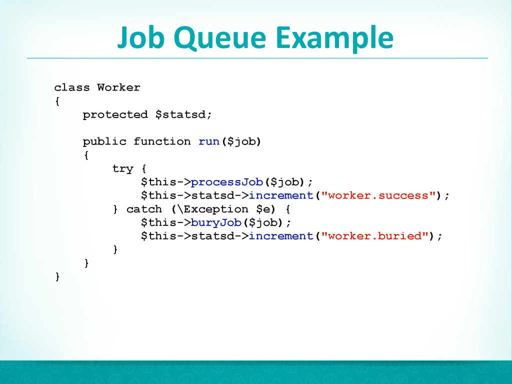 Job Queue Example 47 class Worker { prote...