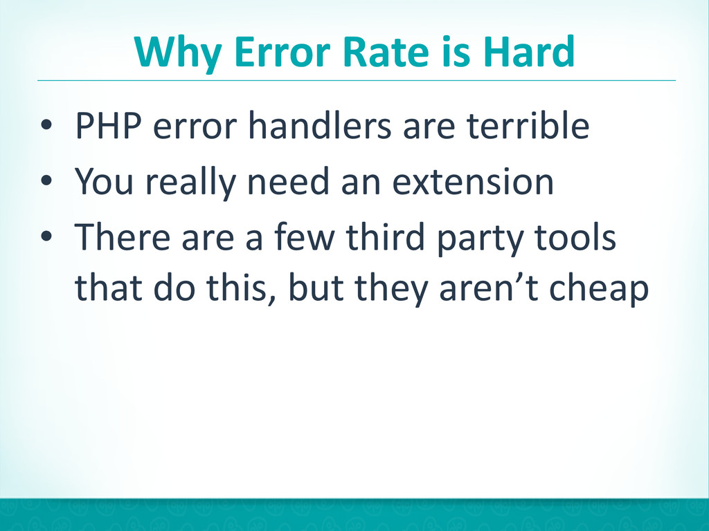 Why Error Rate is Hard • PHP err...