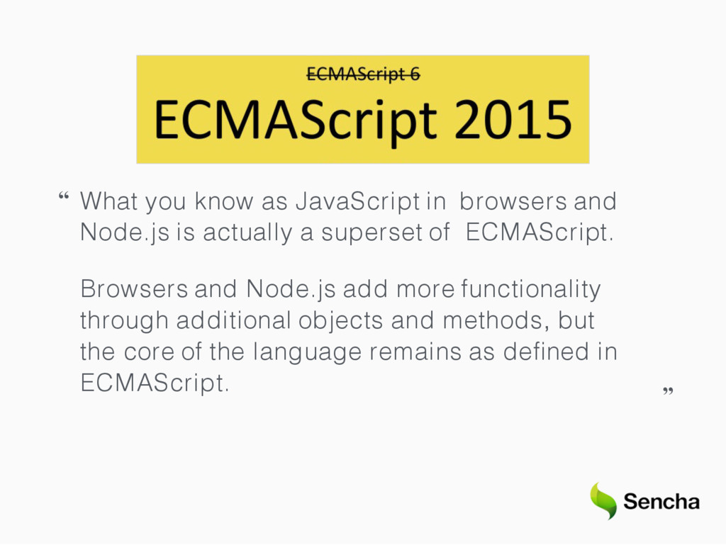 """ What you know as JavaScript in browsers and N..."
