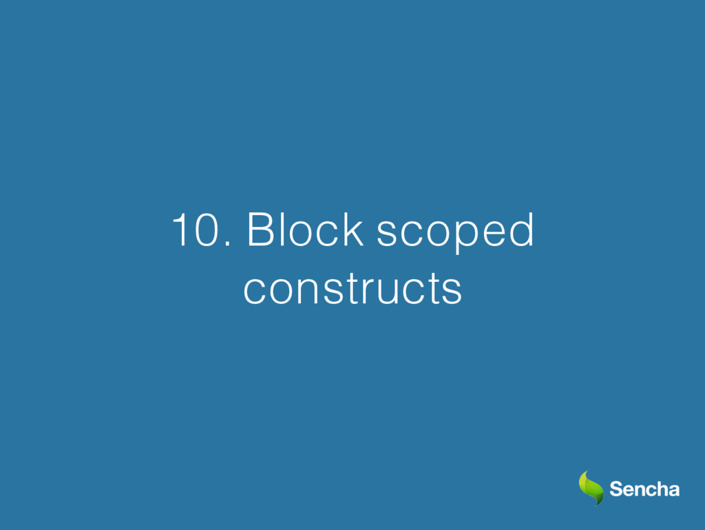 10. Block scoped constructs