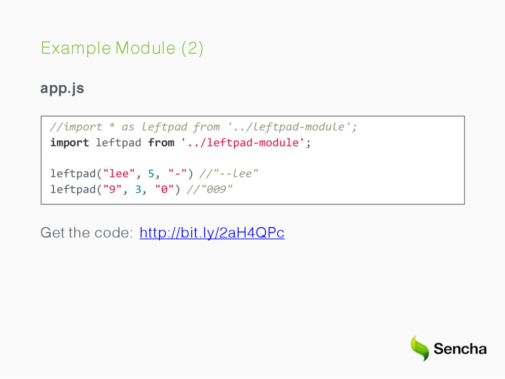 Example Module (2) app.js //import * as leftpad...