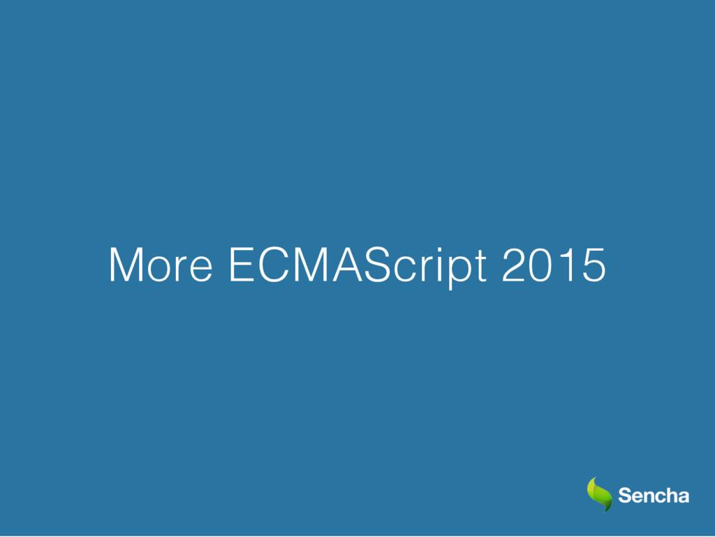 More ECMAScript 2015