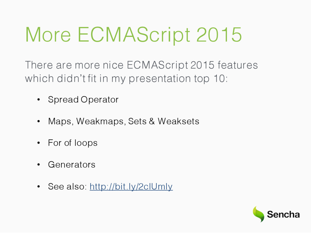 More ECMAScript 2015 There are more nice ECMASc...