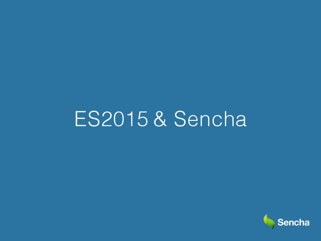 ES2015 & Sencha