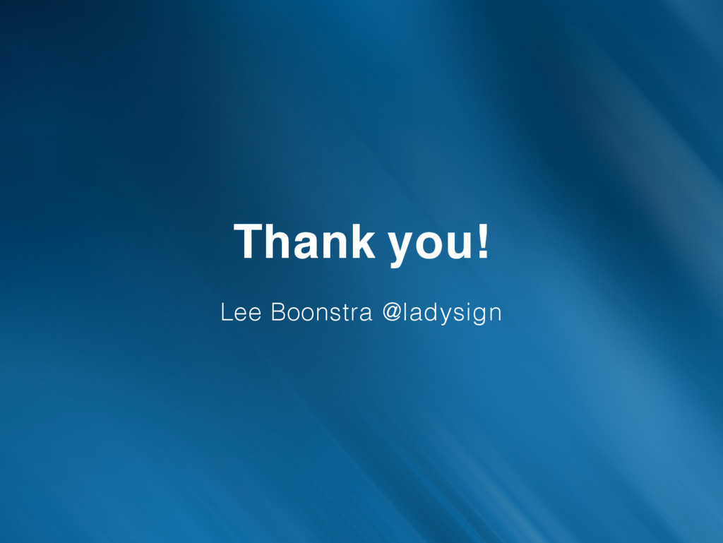 Thank you! Lee Boonstra @ladysign