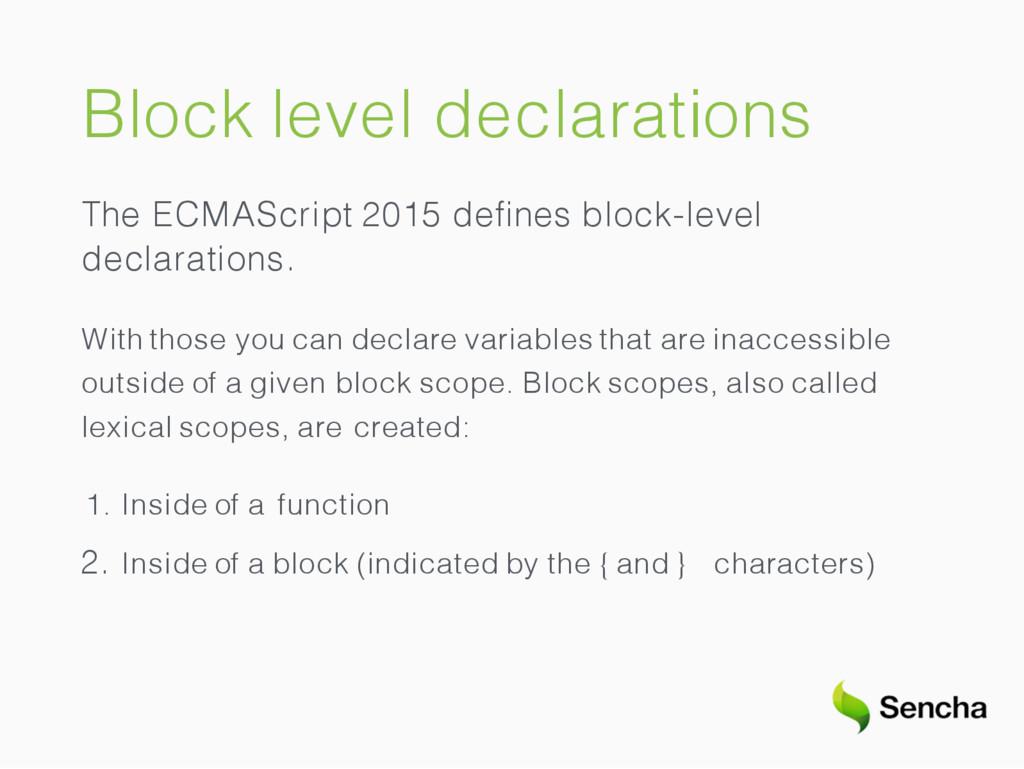 Block level declarations The ECMAScript 2015 de...