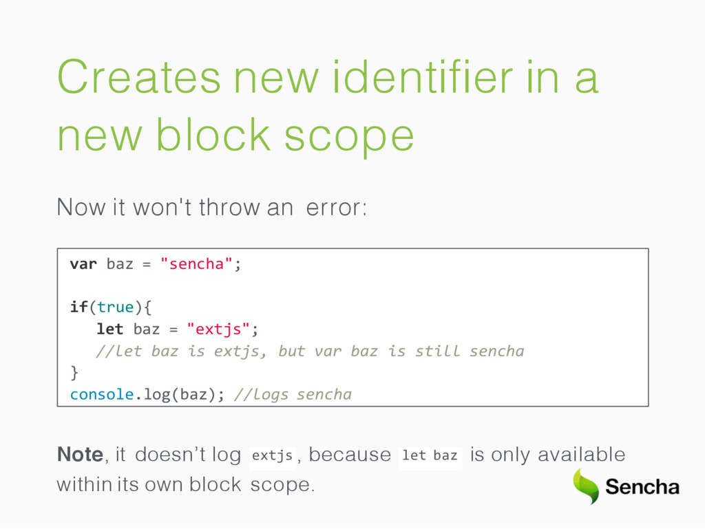 Creates new identifier in a new block scope Now ...