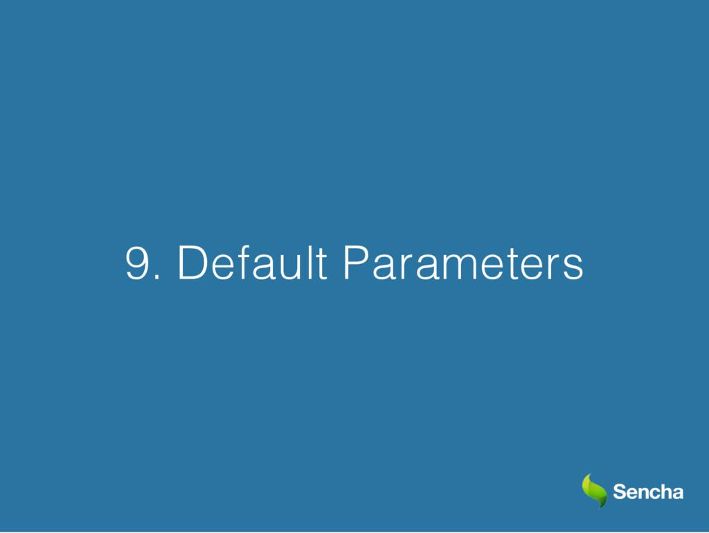 9. Default Parameters
