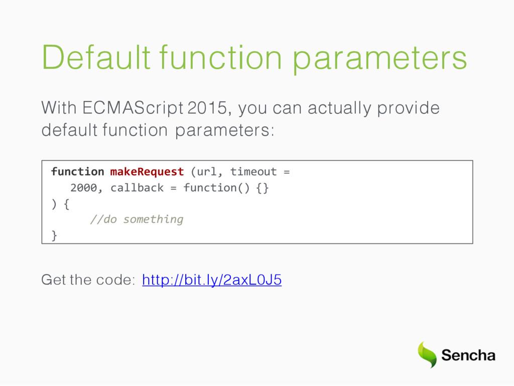 Default function parameters With ECMAScript 201...
