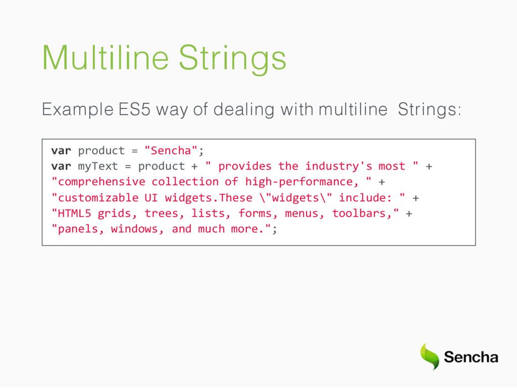 Multiline Strings Example ES5 way of dealing wi...
