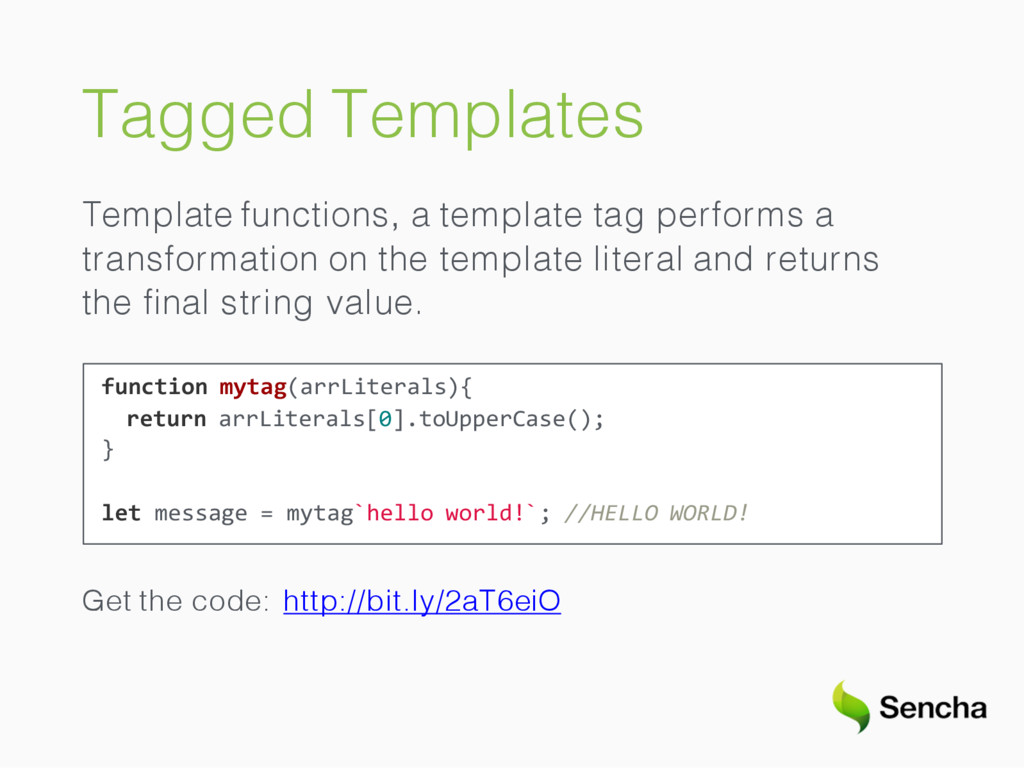 Tagged Templates Template functions, a template...