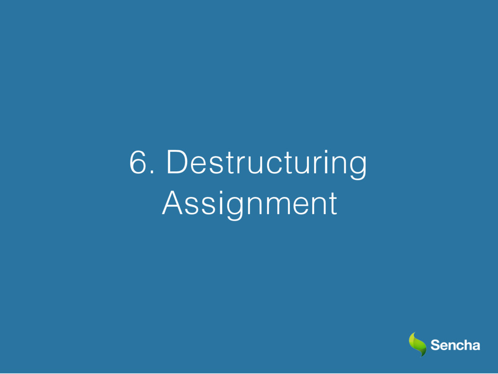 6. Destructuring Assignment