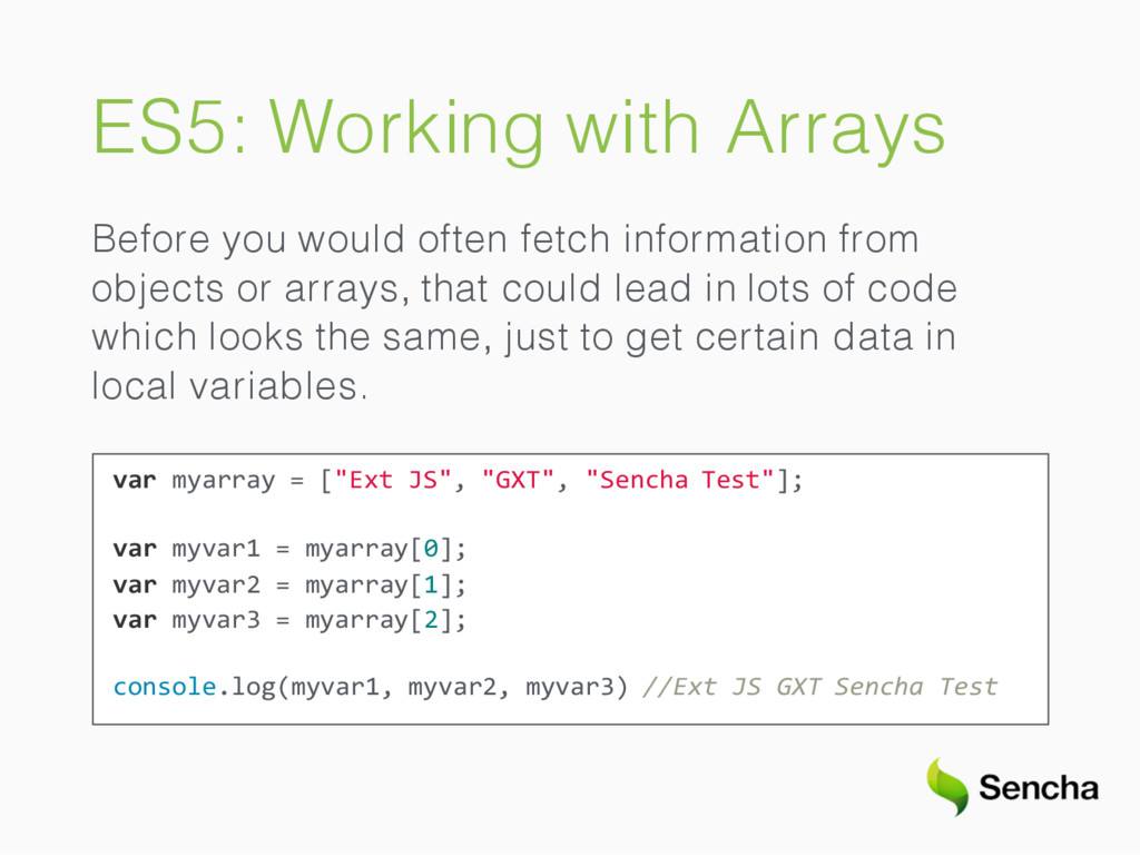 ES5: Working with Arrays Before you would often...