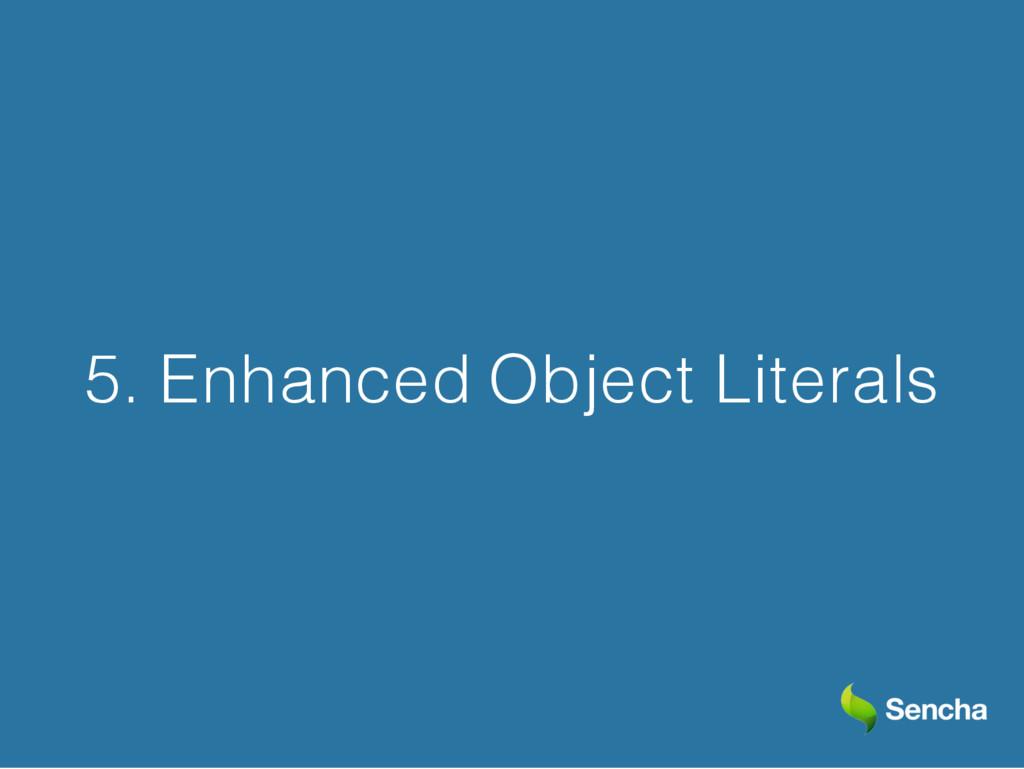 5. Enhanced Object Literals