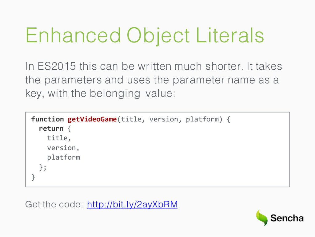 Enhanced Object Literals In ES2015 this can be ...