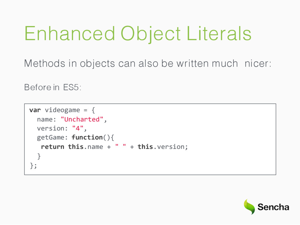 Enhanced Object Literals Methods in objects can...