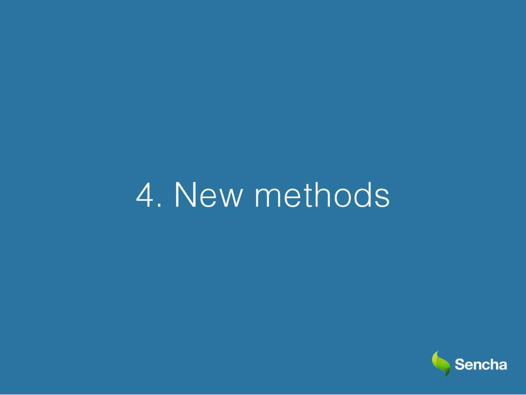 4. New methods
