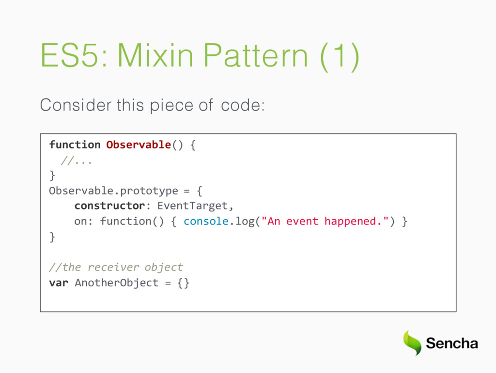 ES5: Mixin Pattern (1) Consider this piece of c...