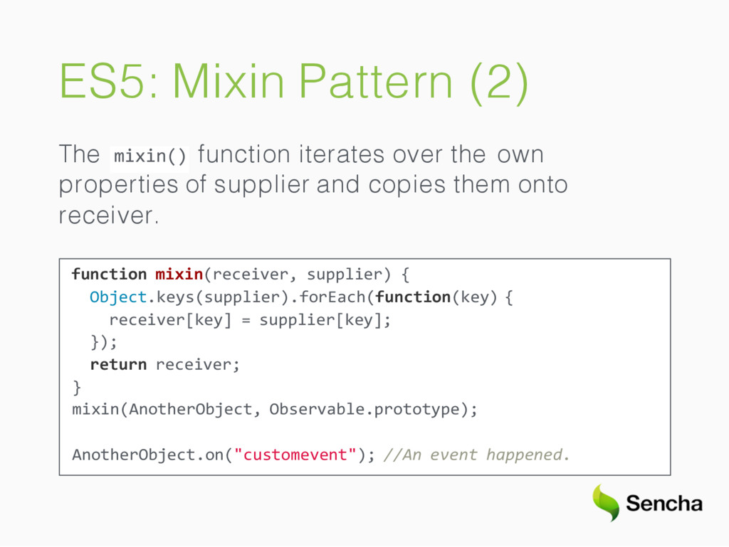 ES5: Mixin Pattern (2) mixin() The function ite...