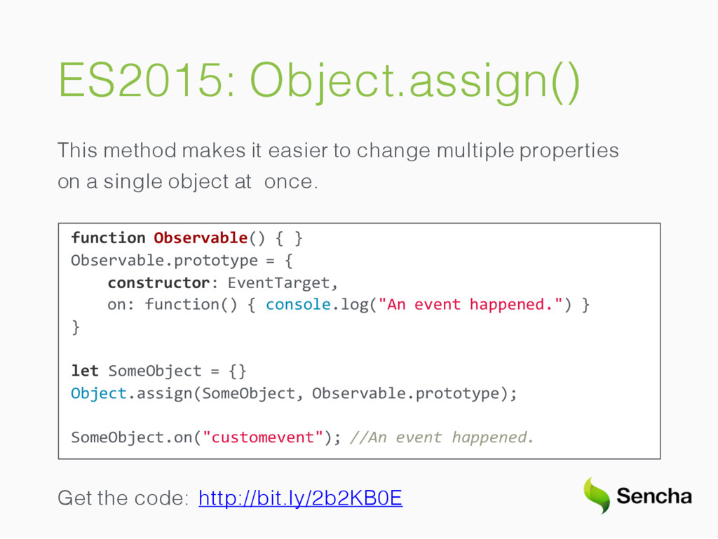 ES2015: Object.assign() This method makes it ea...