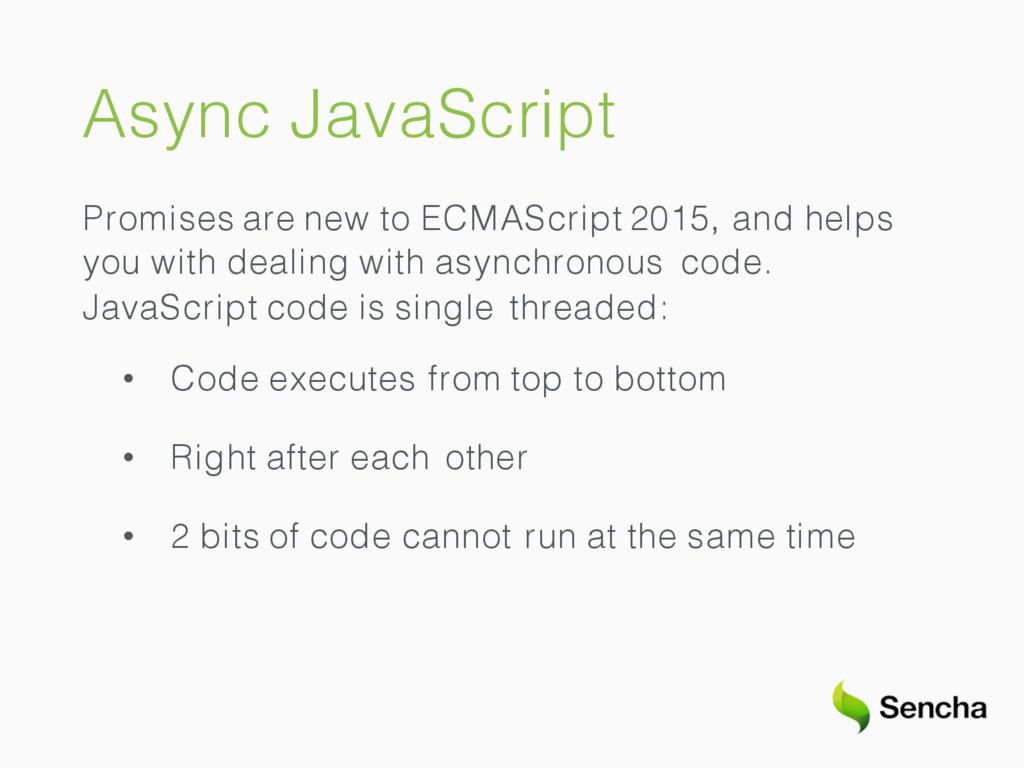 Async JavaScript Promises are new to ECMAScript...