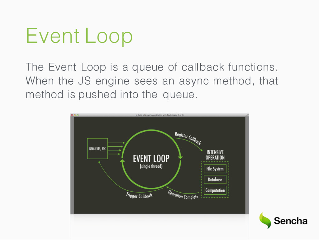 Event Loop The Event Loop is a queue of callbac...