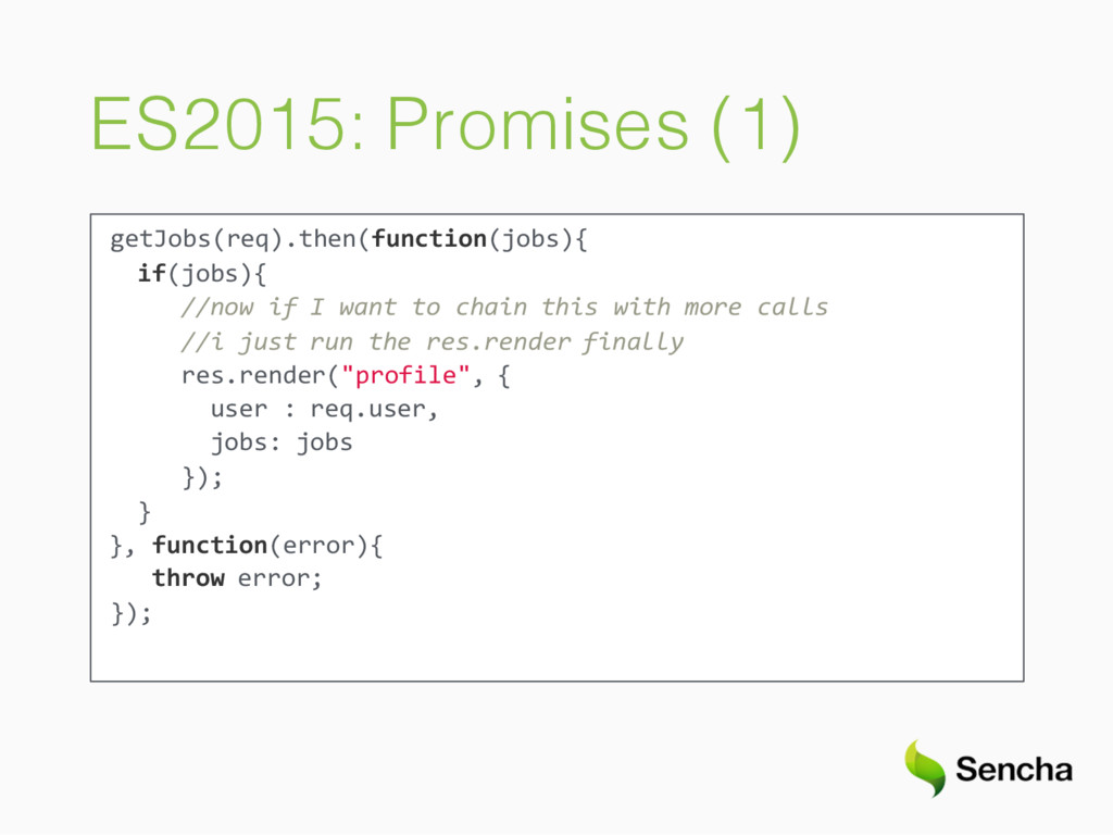 ES2015: Promises (1) getJobs(req).then(function...