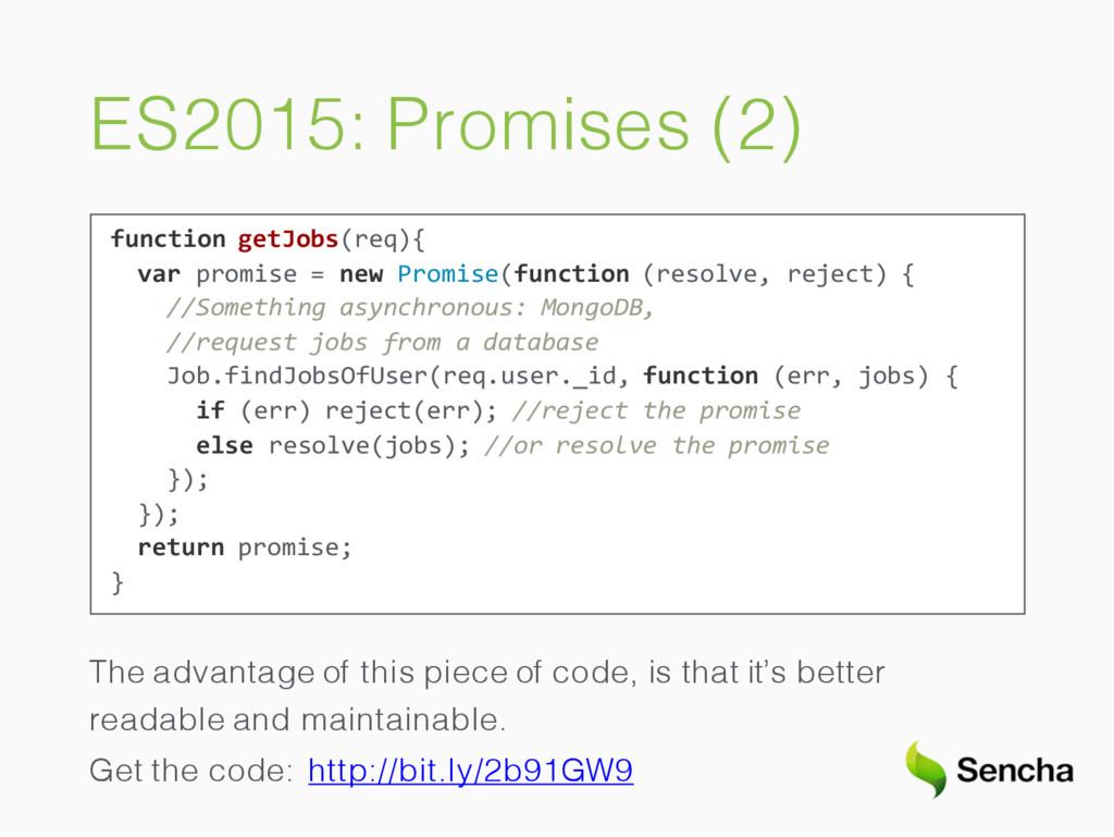 ES2015: Promises (2) function getJobs(req){ var...