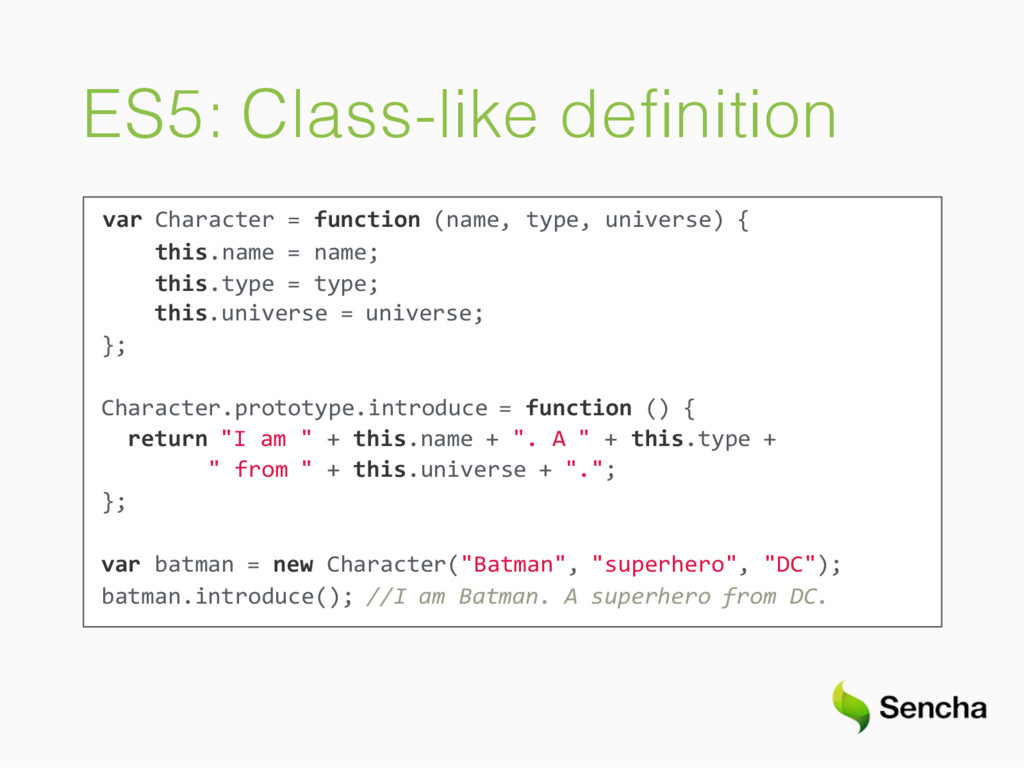 ES5: Class-like definition var Character = funct...