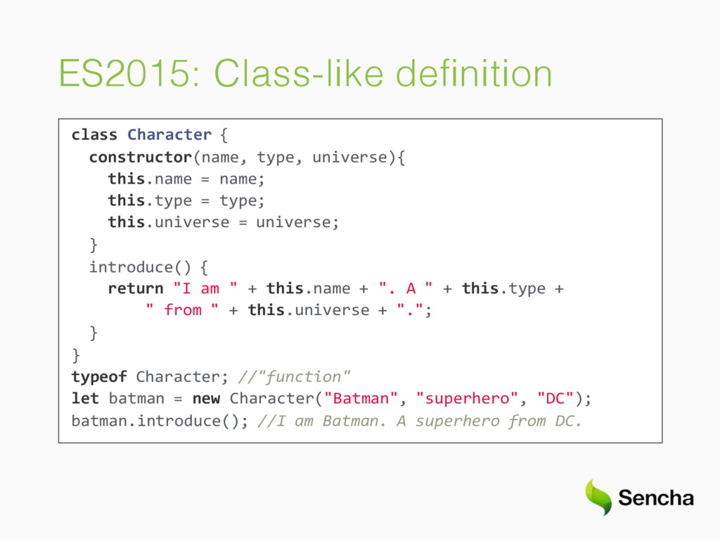 ES2015: Class-like definition class Character { ...
