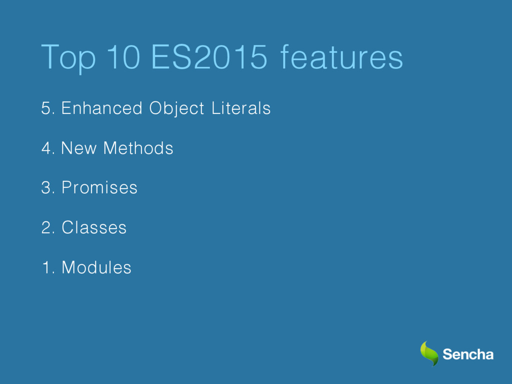 Top 10 ES2015 features 5. Enhanced Object Liter...