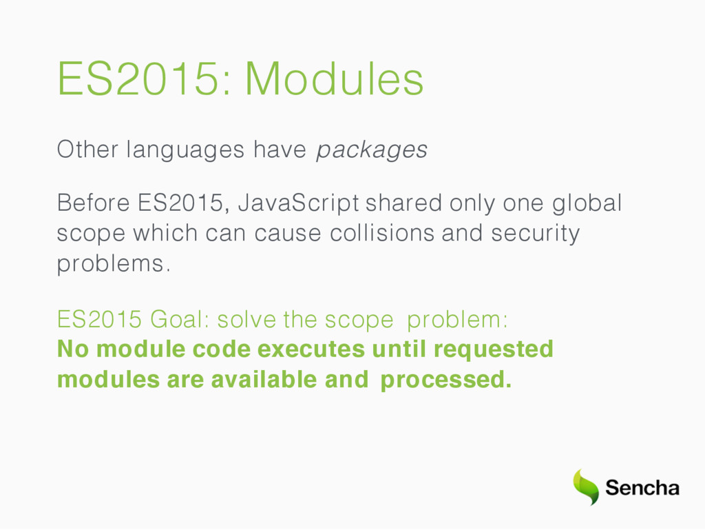 ES2015: Modules Other languages have packages B...