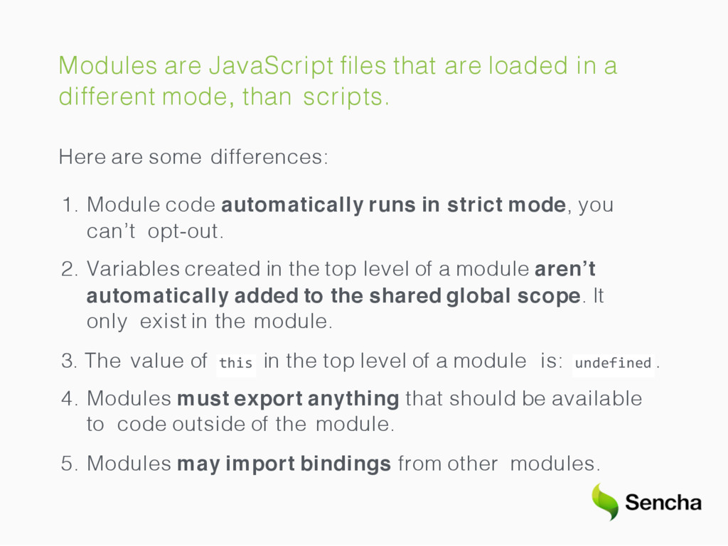 Modules are JavaScript files that are loaded in ...